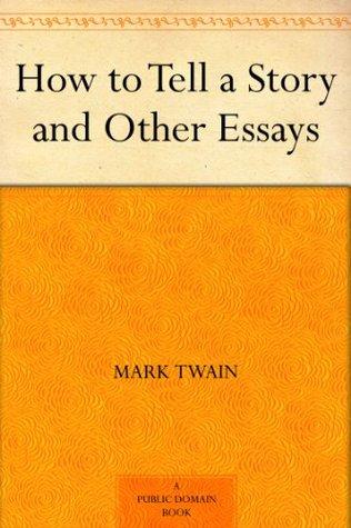 Storytelling Tricks by the Master   Mark Twain